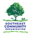 SOUTHEAST COMMUNITY ORGANIZATION